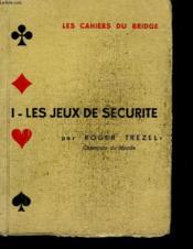 Les Cahiers Du Bridge - I - Les Jeux De Securite - Couverture - Format classique