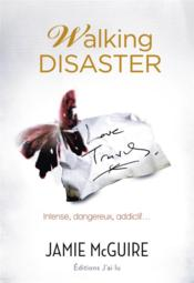 Vente livre :  Walking disaster  - Jamie Mcguire