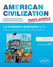 Vente livre :  American civilization ; made simple ; la civilisation américaine facile  - Jean-Eric Branaa