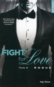 Vente  Fight for love T.4 ; Rogue  - Katy Evans