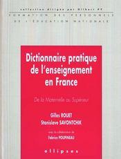 Dictionnaire Pratique De L'Enseignement En France De La Maternelle Au Superieur Formation Des Person - Intérieur - Format classique