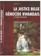 La Justice Belge Face Au Genocide Rwandais ; L'Affaire Ntezimana - Couverture - Format classique