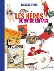 Les héros de notre enfance - Couverture - Format classique