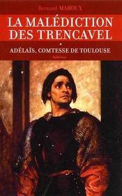 La malédiction des trencavel t.1 ; adélaïs, comtesse de toulouse - Intérieur - Format classique