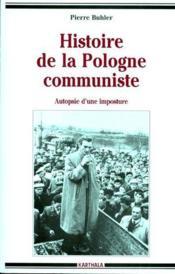 Histoire de la Pologne communiste ; autopsie d'une imposture - Couverture - Format classique
