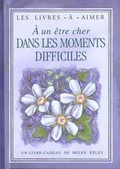 A Un Etre Cher Dans Des Moments Difficiles - Intérieur - Format classique
