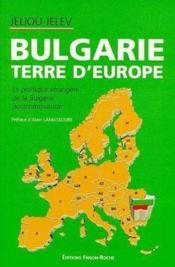 Bulgarie Terre D'Europe - Couverture - Format classique