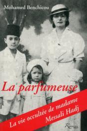La parfumeuse ; la vie occultée de madame Messali Hadj - Couverture - Format classique
