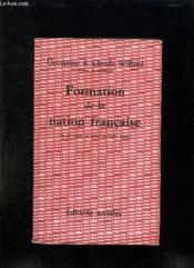 Formation De La Nation Francaise. Du X Siecle Au Debut Du Xix Siecle. - Couverture - Format classique