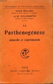 La Parthenogenese Naturelle Et Experimentale. Collection : Bibliotheque De Philosophie Scientifique. - Couverture - Format classique