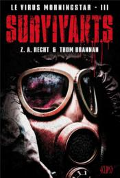 Vente livre :  Le virus Morningstar t.3 ; survivants  - Z.A. Recht - Thom Brannan