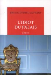 Vente  L'idiot du palais  - Bruno Deniel-Laurent