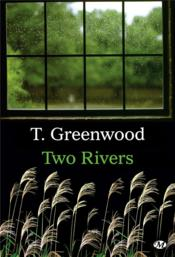 Vente  Two rivers  - T. Greenwood - Greenwood T.