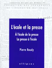 L'Ecole Et La Presse A L'Ecole De La Presse La Presse A L'Ecole - Couverture - Format classique