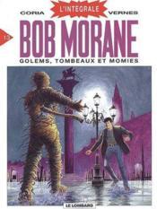 Bob Morane ; intégrale t.13 ; golems, tombeaux et momies - Couverture - Format classique