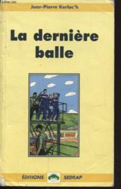 Le Roman La Derniere Balle - Lecture En Tete - Cm1, Cm2 - Couverture - Format classique