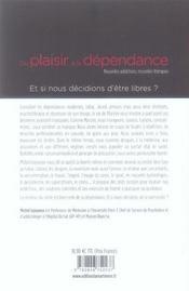 Du plaisir à la dépendance ; nouvelles addictions, nouvelles thérapies - 4ème de couverture - Format classique