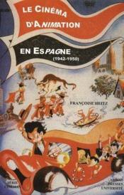 Cinema D'Animation En Espagne (1942-1950) - Couverture - Format classique