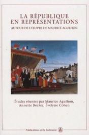La république en représentations autour de l'oeuvrede maurice agulhon - Couverture - Format classique