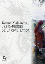 Les caresses de la civilisation - Intérieur - Format classique