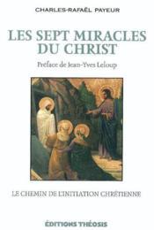 Sept Miracles Du Christ - Couverture - Format classique