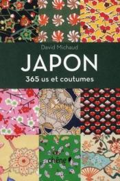 Vente livre :  Japon, 365 us et coutumes  - David Michaud