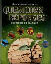 Mon premier livre de questions et réponses ; histoire et nature - Couverture - Format classique