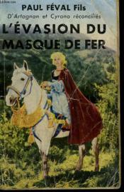D'Artagnan Et Cyrano Reconcilies. L'Evasion Du Masque De Fer. Collection Le Livre Populaire N° 379. - Couverture - Format classique