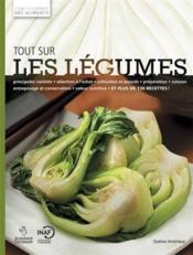 Tout sur les légumes ; l'encyclopédie des aliments - Couverture - Format classique