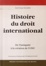Une histoire du droit international ; de l'Antiquité à la création de l'ONU - Couverture - Format classique