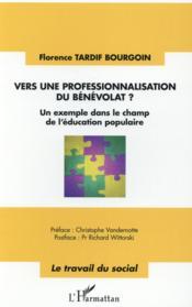 Vers une professionnalisation du bénévolat ? un exemple dans le champ de l'éducation populaire - Couverture - Format classique