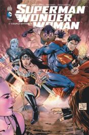 Superman & Wonder Woman t.1 ; couple mythique  - Tony Daniel - Charles Soule