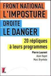 Imposture Le Pen, le danger Fillon (l') ; 20 répliques pour sortir du piège - Couverture - Format classique
