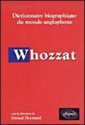 Whozzat Dictionnaire Biographique Du Monde Anglophone - Intérieur - Format classique
