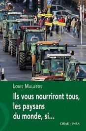 Ils vous nourriront tous, les paysans du monde, si.. - Couverture - Format classique