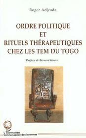 Ordre Politique Et Rituels Therapeutiques Chez Les Tem Du Togo - Intérieur - Format classique
