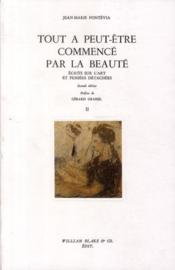 Écrits sur l'art et pensées détachées t.2 ; tout a peut-être commencé par la beauté (2e édition) - Couverture - Format classique