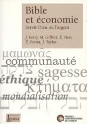 Bible et économie ; servir Dieu ou l'argent - Couverture - Format classique