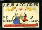 Album A Colorier.Costumes De France A Travers Les Ages. - Couverture - Format classique