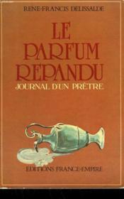 Le Parfum Repandu. Journal D'Un Pretre. - Couverture - Format classique