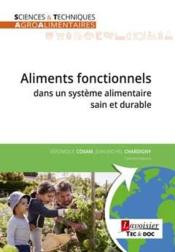 Vente livre :  Aliments fonctionnels dans un système alimentaire sain et durable  - Claudine Raynaud - Coxam Veronique - Jean-Michel Chardigny - Veronique Coxam