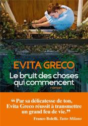 Vente  Le bruit des choses qui commencent  - Evita Greco