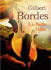 Vente  La belle main  - Gilbert Bordes