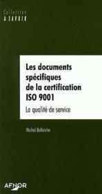 Vente livre :  Les documents specifiques de la certification iso 9001 la qualite de service  - Bellaiche - Michel Bellaiche