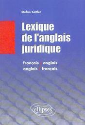 Lexique De L'Anglais Juridique Francais-Anglais-Francais - Intérieur - Format classique