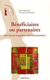 Bénéficiaires ou partenaires ; quels rôles pour les populations dans l'action humanitaire ? - Couverture - Format classique