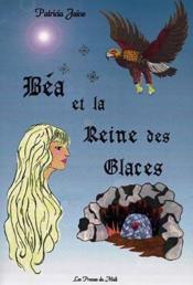 Bea Et La Reine Des Glaces - Couverture - Format classique