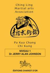 Vente  Pa kua chang chi kung niveau 1  - Johnson Dr. Jerry Al - Jerry Alan Johnson