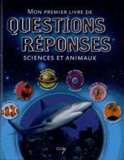 Mon premier livre de questions et réponses ; sciences et animaux - Couverture - Format classique