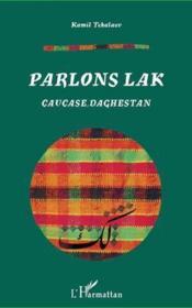 Parlons lak ; Caucase, Daghestan - Couverture - Format classique